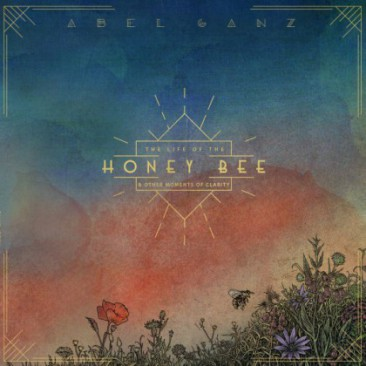 Abel-Ganz-The-Life-Of-The-Honeybee-And-Other-Moments-Of-Clarity