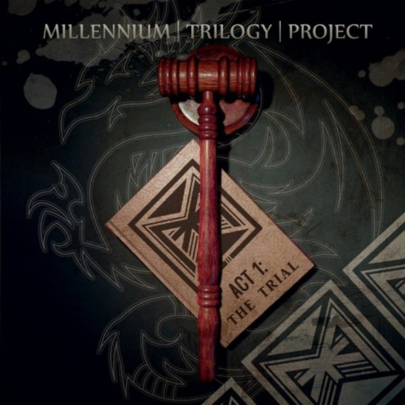 Millennium-Trilogy-Project-Act-I-The-Trial