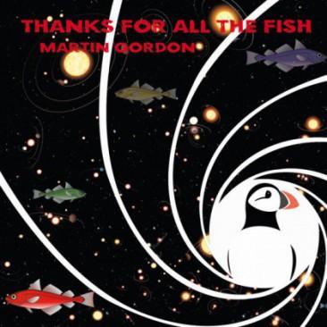 Martingordon-Thanksforallthefish