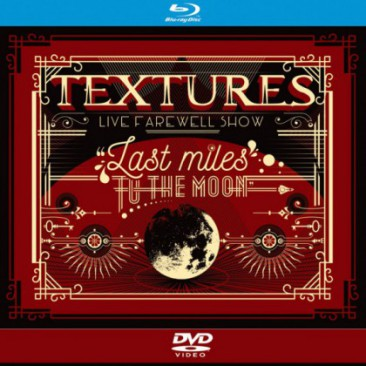 Textures-Last-Miles-To-The-Moon-Bluray