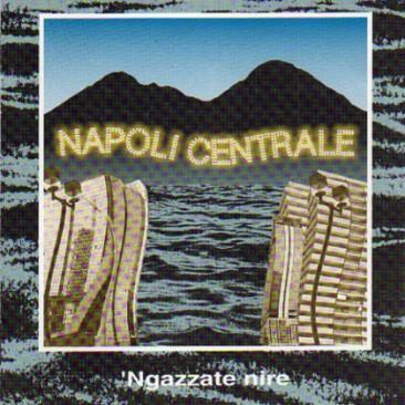 Napoli-Centrale-Ngazzate-Nire