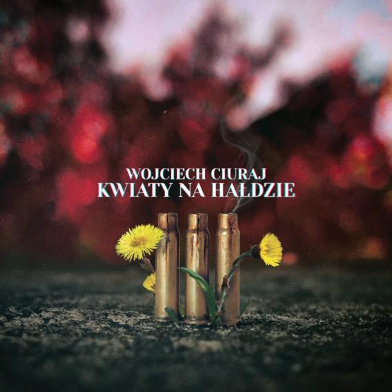Wojciech-Ciuraj-Kwiaty-Na-Hałdzie