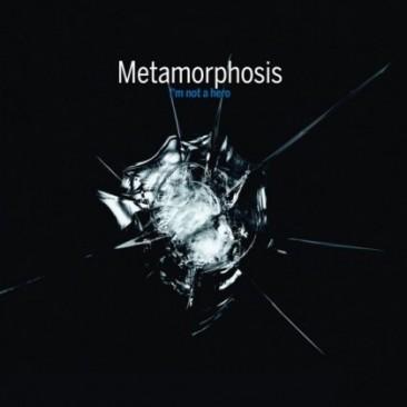 Metamorphosis-Im-Not-A-Hero